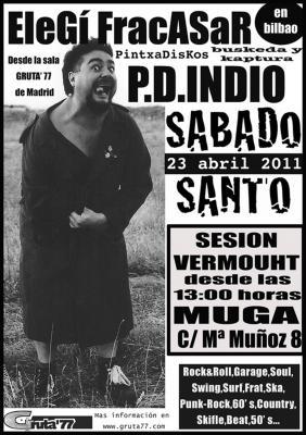 INDIO Pintxa Discos Sábado Santo 2011 En el MUGA